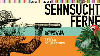 Schallaburg Ausstellung 2021: Sehnsucht Ferne