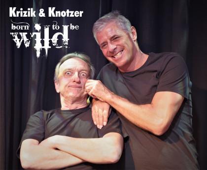 Krizik und Knotzer -  Born to be Wild