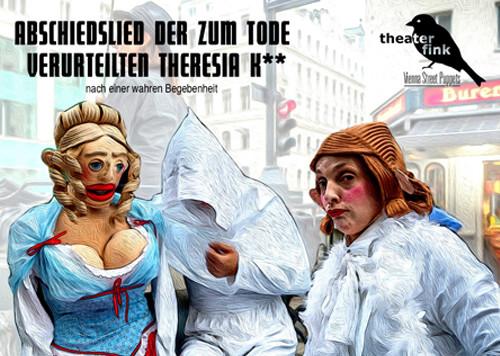 theaterfink - Abschiedslied der zum Tode verurteilten Theresia K**