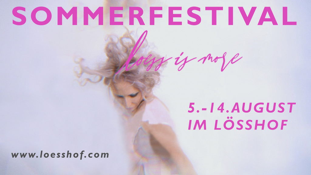 """Sommerfestival """"LOESS IS MORE"""""""