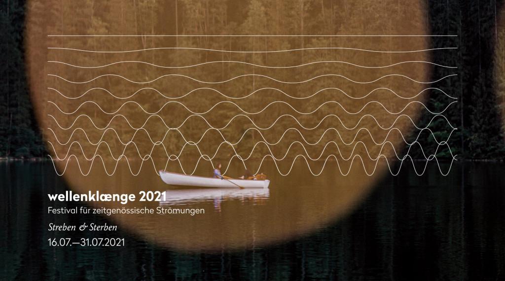 wellenklaenge 2021 // Streben & Sterben