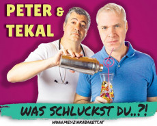 """Peter & Tekal """"Was schluckst du ?!"""""""
