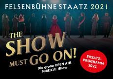 THE SHOW MUST GO ON! Felsenbühne Staatz 2022