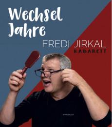 Fredi Jirkal: Wechseljahre